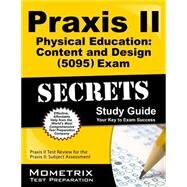 Praxis II Physical Education Content and Design 5095 Exam Secrets by Praxis II Exam Secrets Test Prep, 9781627339162