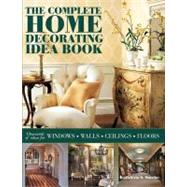 The Complete Home Decorating Idea Book: Thousands of Ideas for Window, Walls. Ceilings & Floors by Stoehr, Kathleen S., 9781890379162