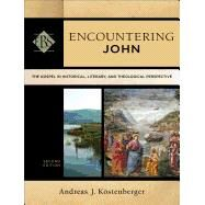 Encountering John: The Gospel in Historical, Literary, and Theological Perspective by Kostenberger, Andreas J., 9780801049163