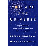 You Are the Universe by CHOPRA, DEEPAK; KAFATOS, MENAS C. PHD, 9780307889164