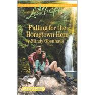 Falling for the Hometown Hero by Obenhaus, Mindy, 9780373819164