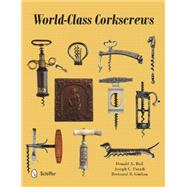 World-class Corkscrews by Bull, Donald A.; Paradi, Joseph C.; Giulian, Bertrand B., 9780764349164