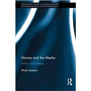 Hamas and the Media: Politics and Strategy by Abdelal; Wael, 9781138639164