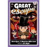 The Great Escape by Egan, Kate; Lane, Mike; Wight, Eric, 9781250029164