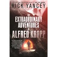 The Extraordinary Adventures of Alfred Kropp by Yancey, Rick, 9781619639164