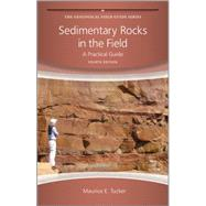 Sedimentary Rocks in the Field : A Practical Guide by Tucker, Maurice E., 9780470689165
