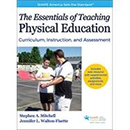 The Essentials of Teaching Physical Education w/ Web Resource by Mitchell, Stephen A., Ph.D.; Walton-fisette, Jennifer L., 9781492509165