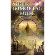 Immortal Muse by Leigh, Stephen, 9780756409166