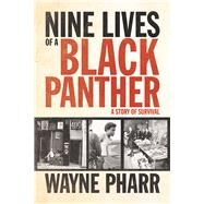 Nine Lives of a Black Panther: A Story of Survival by Pharr, Wayne, 9781613749166