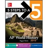 5 Steps to a 5 AP World History, 2015 Edition by Martin, Peggy, 9780071839167