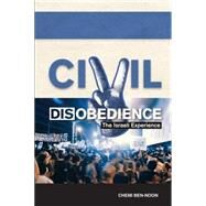 Civil Disobedience The Israeli Experience by Ben-Noon, Chemi, 9781557789167