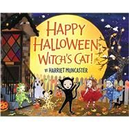 Happy Halloween, Witch's Cat! by Muncaster, Harriet, 9780062229168