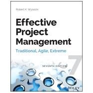 Effective Project Management Traditional, Agile, Extreme by Wysocki, Robert K., Ph.D., 9781118729168