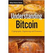 Understanding Bitcoin: Cryptography, Engineering and Economics by Franco, Pedro, 9781119019169