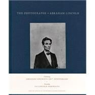 The Photographs of Abraham Lincoln by Kunhardt, Peter; Holzer, Harold; Kunhardt, Philip, III, 9783869309170