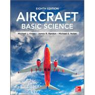 Aircraft Basic Science, Eighth Edition by Kroes, Michael; Rardon, James; Nolan, Michael, 9780071799171