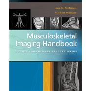 Musculoskeletal Imaging Handbook: A Guide to Primary Practitioners by McKinnis, Lynn N., 9780803639171