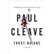 Trust No One A Thriller by Cleave, Paul, 9781476779171