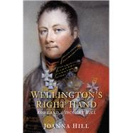 Wellington's Right Hand : Rowland, Viscount Hill by Unknown, 9780752459172