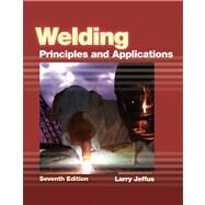 Welding Principles and Applications by Jeffus, Larry, 9781111039172
