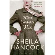 Miss Carter's War by Hancock, Sheila, 9781408829172