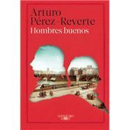 Hombres buenos by Pérez-Reverte, Arturo, 9781941999172