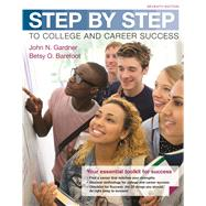 Step by Step to College and Career Success by Gardner, John N.; Barefoot, Betsy O., 9781319029173