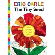 The Tiny Seed by Carle, Eric; Carle, Eric, 9781416979173