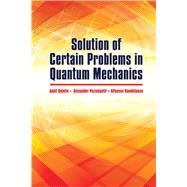 Solution of Certain Problems in Quantum Mechanics by Bolotin, A.; Pozamantir, A.; Raudeliunas, A., 9780486819174