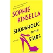 Shopaholic to the Stars by Kinsella, Sophie, 9780812999174
