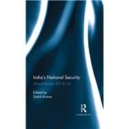 India's National Security: Annual Review 2015û16 by Kumar; Satish, 9781138229174