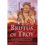 Brutus of Troy by Adolph, Anthony, 9781473849174