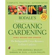 Rodale's Ultimate Encyclopedia of Organic Gardening : The Indispensable Green Resource for Every Gardener at Biggerbooks.com