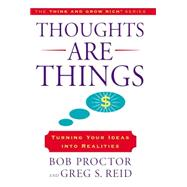 Thoughts Are Things by Proctor, Bob; Reid, Greg S., 9780399169175