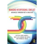 Managing Interpersonal Conflict: Advances through Meta-Analysis by Burrell; Nancy, 9780415999175