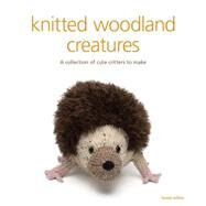 Knitted Woodland Creatures by Johns, Susie, 9781861089175