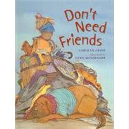 Don't Need Friends by Crimi, Carolyn, 9780756929176