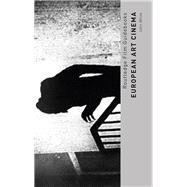European Art Cinema by White; John, 9781138829176