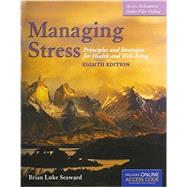 Managing Stress + The Art of Peace and RElaxation 8th Ed. Workbook by Seaward, Brian Luke, 9781284049176