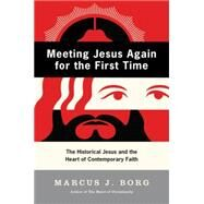 Meeting Jesus Again for the First Time by Borg, Marcus J., 9780060609177