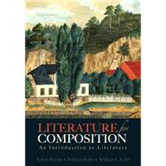 Literature for Composition An Introduction to Literature by Barnet, Sylvan; Burto, William; Cain, William E., 9780321829177