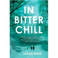 In Bitter Chill A Mystery by Ward, Sarah, 9781250069177