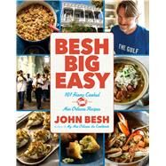 Besh Big Easy 101 Home Cooked New Orleans Recipes by Besh, John, 9781449469177
