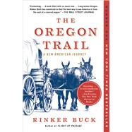The Oregon Trail A New American Journey by Buck, Rinker, 9781451659177