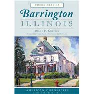 Chronicles of Barrington, Illinois by Kostick, Diane, 9781467119177