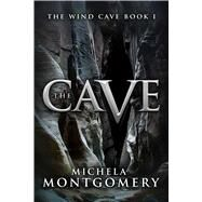 The Cave by Montgomery, Michela, 9781618689177