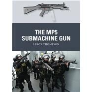 The Mp5 Submachine Gun by Thompson, Leroy; Shumate, Johnny; Gilliland, Alan, 9781782009177