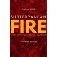 Subterranean Fire by Smith, Sharon, 9781608469178