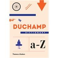The Duchamp Dictionary by Girst, Thomas; Heretic, 9780500239179