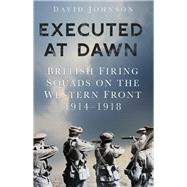 Executed at Dawn by Johnson, David, 9780750959179